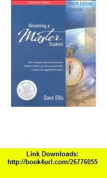 Becoming a Master Student, Concise 9th Edition, Instructors Edition (9780395985199) David Ellis , ISBN-10: 0395985196  , ISBN-13: 978-0395985199 ,  , tutorials , pdf , ebook , torrent , downloads , rapidshare , filesonic , hotfile , megaupload , fileserve