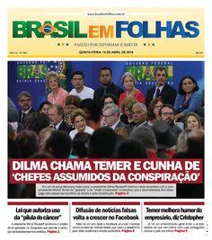 """#Capadodia #Notícias #BomDia  Edição 1633 - terça-feira, 15 de março de 2016  Dilma chama Temer e Cunha de chefes assumidos da conspiração  Em um de seus discursos mais duros, a presidente Dilma Rousseff chamou o vice-presidente Michel Temer de """"golpista"""" e de """"chefe conspirador"""" e ressaltou que o peemedebista tem desapego pelo estado democrático de direito e pela Constituição.  http://www.brasilemfolhas.com.br/  C055C8F0-28DD-4541-AF20-D5EAE6338B3D"""
