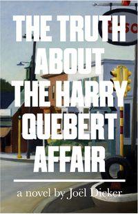 Joel Dicker 'The Truth about the Harry Quebert Affair' (Hardback)
