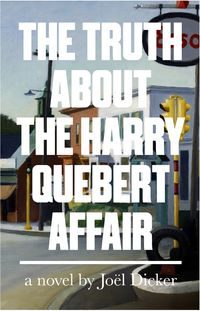 Joel Dicker 'The Truth about the Harry Quebert Affair' (Hardback)