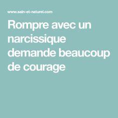 Rompre avec un narcissique demande beaucoup de courage