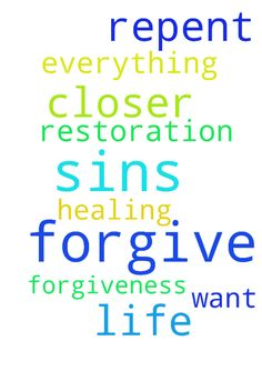 I pray for myself that God forgive me for all my sins - I pray for myself that God forgive me for all my sins and help me get closer to him. I also pray for healing, forgiveness, restoration. I want get repent everything i did in my life name of Jesus i pray Amen Posted at: https://prayerrequest.com/t/zxQ #pray #prayer #request #prayerrequest