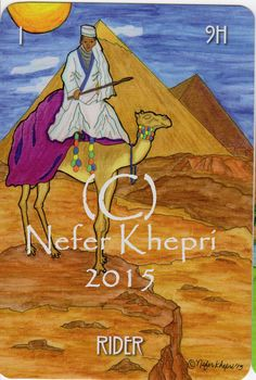 The Rider card from The #EgyptianLenormand, copyright Nefer Khepri, 2012, 2015 & Schiffer Books 2015. How dare this bedouin step into what would have been a perfect picture of the pyramids! The Rider represents a young man, a visitor, the arrival of news. In my readings he often comes up to represent the UPS man since I'm addicted to ordering from Amazon :)