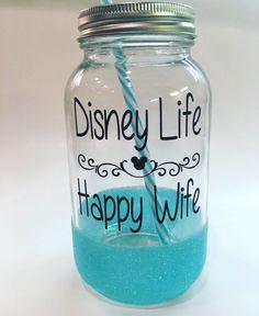 Disney Life~ Happy Wife~ Mason Jar~ Glitterware~ Cup
