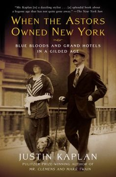 William Waldorf Astoria 1890 | When the Astors Owned New York: Blue Bloods and…