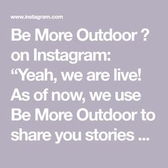 """Be More Outdoor 🌲 on Instagram: """"Yeah, we are live! As of now, we use Be More Outdoor to share you stories and magic from brilliant people around the world #bemoreoutdoor…"""" People Around The World, Around The Worlds, Your Story, Magic, Live, Inspiration, Outdoor, Instagram, Biblical Inspiration"""