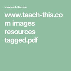 www.teach-this.com images resources tagged.pdf