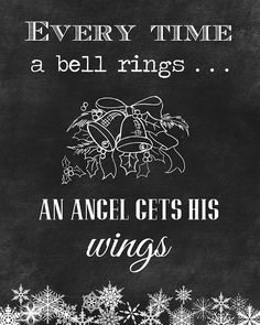 Free holiday chalkboard printable - Every time a bell rings, an angel gets his wings - Christmas