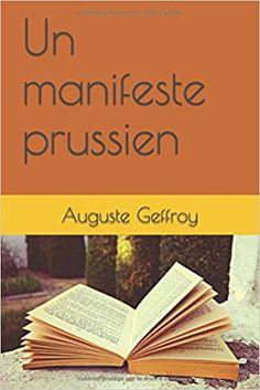 Amazon.fr - Un manifeste prussien - Auguste Geffroy - Livres