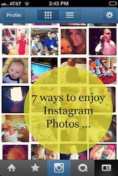 7 Ways to enjoy Instagram photos ...
