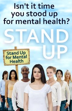 Stand Up For Mental Health Campaign - Click here for details and to join the campaign: www.healthyplace.com/stigma/stand-up-for-mental-health/stand-up-for-mental-health-campaign/