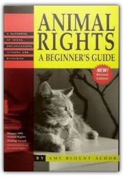 "Amy Blount Achor. ""Animal Rights – A Beginner's Guide: A Handbook of Issues, Organizations, Actions & Resources."""