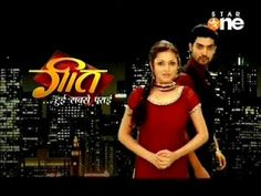 Geet - Hui Sabse Parayi  <3 <3 <3 <3 <3 <3 <3 <3 <3 <3 <3 <3 <3  FAVORITE INDIAN SOAP EVER! POSSIBLY TIDED WTH QUBOOL HAI!
