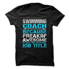 SWIMMING COACH Because Freaking Awesome Is Not An Official Job Title T Shirts, Hoodies. Get it now ==► https://www.sunfrog.com/No-Category/SWIMMING-COACH--Freaking-Awesome.html?57074 $23.99