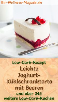 Recipe for a light low-carb yoghurt fridge cake with berries: The low-carbohydrate cake is prepared without sugar and flour. It is reduced in calories, . Easy Cake Recipes, Cookie Recipes, Dessert Recipes, Low Carb Desserts, Low Carb Recipes, Banana Nut Cake, Salsa Alfredo, Fridge Cake, No Sugar Foods