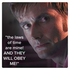 Tenth Doctor (David Tennant) | Community Post: 11 Best Quotes Of The First 11 Doctors