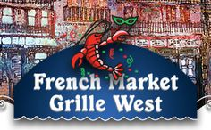 French Market Grille West Cajun and Creole Restaurant and Bar. A taste of New Orleans in Augusta, GA