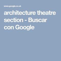 architecture theatre section - Buscar con Google