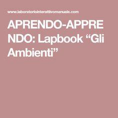 """APRENDO-APPRENDO: Lapbook """"Gli Ambienti"""""""
