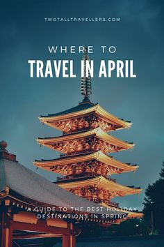 The Best Holiday Destinations in April 2020 – Two Tall Travellers - Travel Terminal 2020 Cruise Travel, Asia Travel, Solo Travel, Travel Tips, Travel Guides, Croatia Travel, Travel Info, Travel Goals, Hawaii Travel