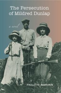The Persecution of Mildred Dunlap by Paulette Mahurin  Book Recommendation