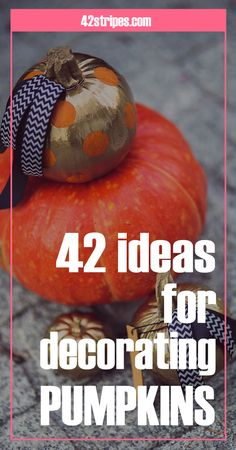 Check out this list of 42 no-carve ideas for decorating your Halloween pumpkin! :)
