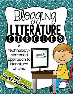 Combining blogging and lit circles with Amelia@Where the Wild Things Learn.  What a great idea!!