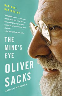 Oliver Sacks, professor of neurology and psychiatry at Columbia University most recent book on human experience