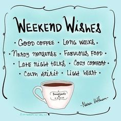 Weekend wishes good coffee. Happy Coffee, Coffee Talk, Coffee Is Life, I Love Coffee, Best Coffee, My Coffee, Coffee Break, Coffee Love Quotes, Friday Coffee Quotes