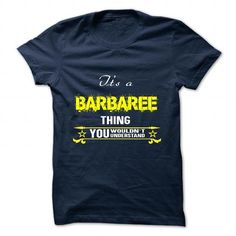 nice Its a BARBAREE thing you wouldnt understand Check more at http://sendtshirts.com/funny-name/its-a-barbaree-thing-you-wouldnt-understand.html