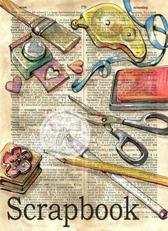 6 x 9 Print of Original, Mixed Media Drawing on Distressed, Dictionary Page    This drawing of scrapbook supplies is drawn in sepia ink and created