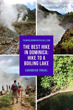 Hiking to the Boiling Lake in Dominica - The World on my Necklace Travel Guides, Travel Tips, Travel Articles, Travel Advice, Budget Travel, Caribbean Vacations, Hiking Tips, Best Hikes, Cool Places To Visit