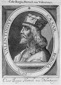 César Borgia se ha inmortalizado como el prototipo del individuo cruel y ambicioso que no abrigó ningún sentimiento generoso y para satisfacer sus odios cometió innumerables asesinatos. En realidad no fue una excepción, pues semejante conducta siguieron la mayoría de los príncipes italianos del siglo XV.