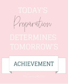 Today's Preparation Determines Tomorrow's Achievement - Everyone wants to get organized at home but where do you start. Get Organized at Home How to Get Started in 6 Actionable steps! Inspirational Quotes For Women, Uplifting Quotes, Inspiring Quotes, Get Your Life, Organize Your Life, Getting Organized At Home, Achievement Quotes, Financial Stress