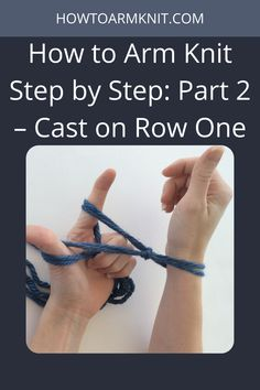 Are you looking for How to Arm Knit Step by Step: Part 2 – Cast on Row One These steps are so useful and fun to do! These arm knitting steps are just so awesome you are going to love this! #HowtoArmKnitStepbyStep:Part2–CastonRowOne #armknittiting #knit #stepbystep #projects #Knittingpattern #Castonrowone Arm Knitting, Knitting Patterns, The Row, Free Pattern, Arms, It Cast, Awesome, Happy, Projects