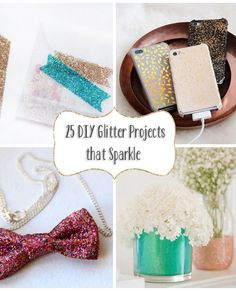 DIY Glitter Projects that sparkle! I feel like these ideas were made for me! Thank you Babble!