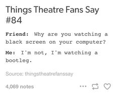 The only way I can watch Broadway shows.