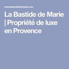 La Bastide de Marie | Propriété de luxe en Provence