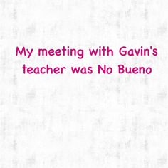"""""""My meeting with Gavin's teacher was No Bueno""""   This is what happened or rather didn't happen when I went to the school to meet about Gavin.     http://www.lostandtired.com/2014/03/19/my-meeting-with-gavins-teacher-was-no-bueno/  #Autism #Family #SPD #SpecialNeedsParenting"""
