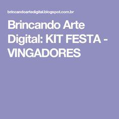 Brincando Arte Digital: KIT FESTA - VINGADORES