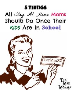 Here are 5 things I think all stay at home moms should do once their kids are in…
