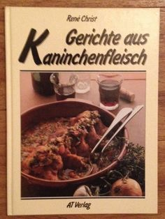 GERICHTE AUS KANINCHENFLEICH Rene Christ AT Verlag 1994   eBay