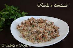 Kuchnia u Krysi : Kurki w śmietanie Beef, Chicken, Food, Meat, Essen, Meals, Yemek, Eten, Steak