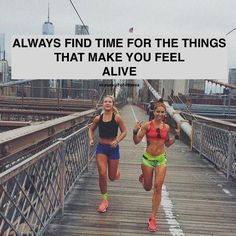 """""""Always find time for the things that make you feel alive."""""""