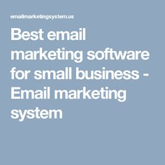 Best email marketing software for small business - Email marketing system