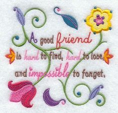 A Good Friend machine embroidery design - this is the larger one. They also have a smaller size.