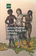 HISTORIA MODERNA: EUROPA, ÁFRICA, ASIA Y AMÉRICA. Marina Alfonso Mola, Carlos Martínez Shaw. Localización: SECCIÓN UNED (HISTORIA)