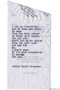 Typewriter Series #1123 by Tyler Knott Gregson*Chasers of the Light, is available through Amazon, Barnes and Noble, IndieBound , Books-A-Million , Paper Source or Anthropologie *