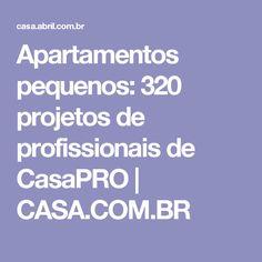 Apartamentos pequenos: 320 projetos de profissionais de CasaPRO | CASA.COM.BR