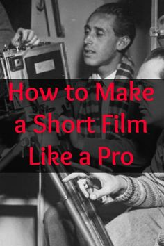 Learn how to make a short film like a pro with 7 critical tips and a FREE eBook! #screenwriting #shortfilms #writingtips